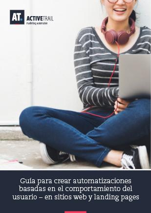 Guía para crear automatizaciones basadas en el comportamiento del usuario – en sitios web y landing pages